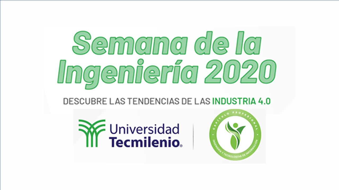 La Semana de la Ingeniería en Tecmilenio.